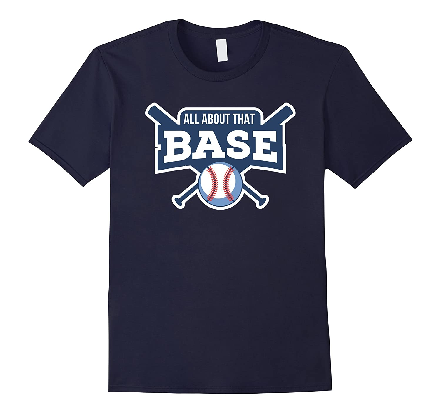 All About That Base Baseball T-Shirt-TH