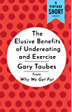 The Elusive Benefits of Undereating and Exercise: from Why We Get Fat (A Vintage Short)