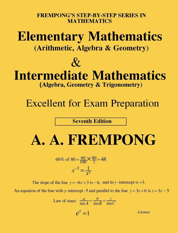 Elementary Mathematics & Intermediate Mathematics (US): (Arithmetic,  Algebra,  Geomertry, Trigonometry)