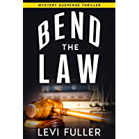 Bend The Law : A Mystery Suspense Thriller (Luke Penber Book 1)