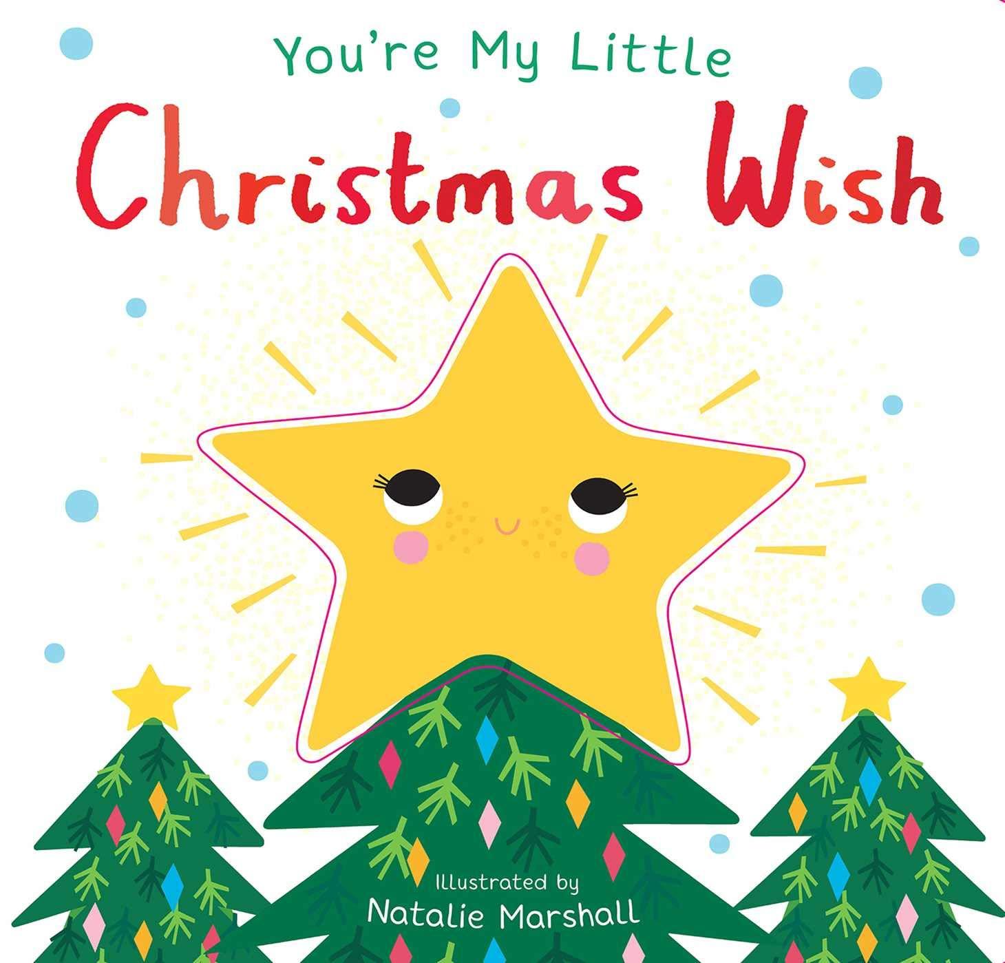 Amazon.com: You're My Little Christmas Wish (9781684126750): Edwards,  Nicola, Marshall, Natalie: Books
