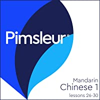 Chinese (Mandarin) Level 1 Lessons 26-30: Learn to Speak and Understand Mandarin Chinese with Pimsleur Language Programs