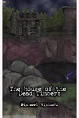 The House of the Dead Timbers Kindle Edition