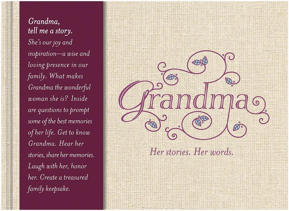 Grandma: Her Stories. Her Words: Dan Zadra, Steve Potter: 9781935414049:  Amazon.com: Books