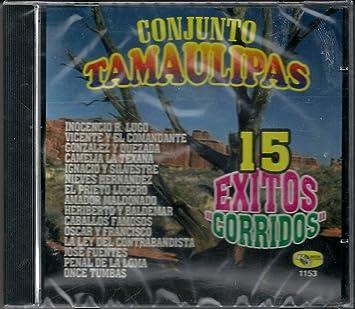 Amazon.com: Conjunto Tamaulipas 15 Exitos
