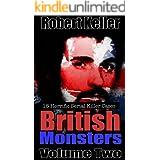 True Crime: British Monsters Vol. 2: 15 Terrifying Tales of Britain's Most Horrific Serial Killers