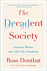 The Decadent Society: How We Became the Victims of Our Own Success Kindle Edition