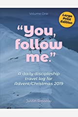 You, Follow Me (Large Print): A Daily Discipleship Travel Log for Advent / Christmas, 2019 Paperback