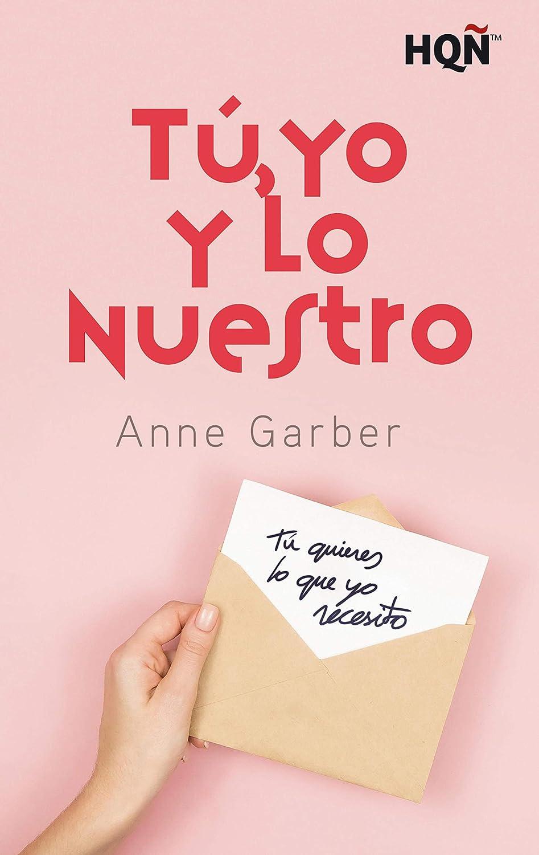 Tú, yo y lo nuestro (HQÑ) eBook: Anne Garber: Amazon.es: Tienda Kindle