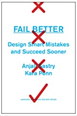 Fail Better: Design Smart Mistakes and Succeed Sooner Hardcover