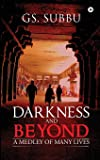 Darkness and Beyond: A Medley of Many Lives