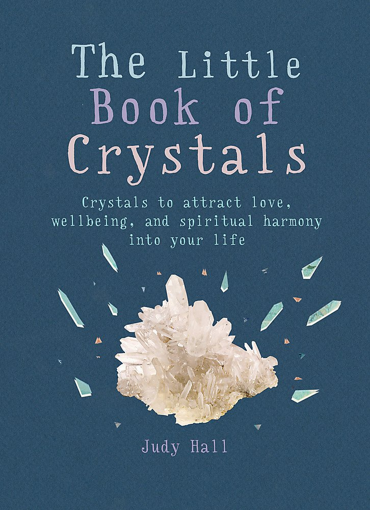 The Little Book of Crystals: Crystals to attract love, wellbeing and spiritual harmony into your life ebook
