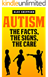 Autism: The Facts, The Signs, The Care