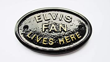ELVIS FAN LIVES HERE\