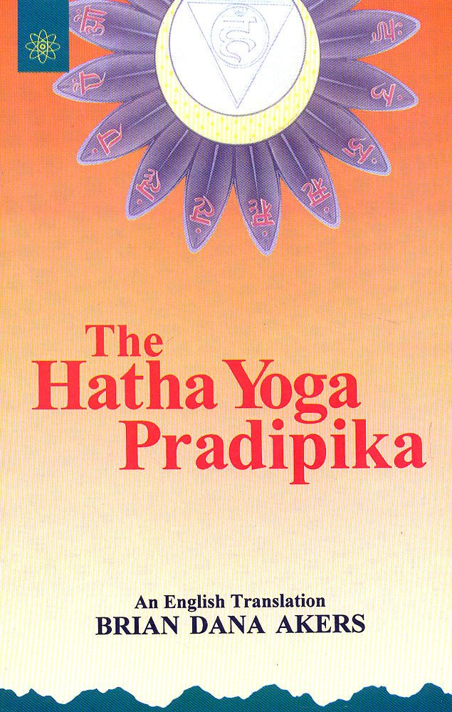 The Hatha Yoga Pradipika: Amazon.es: Brian Dana Akers: Libros