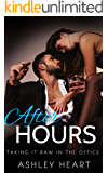 After Hours: Taking It Raw in The Office (Erotic Short Stories Book 13)