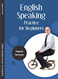 English Speaking Practice for Beginners (English Edition)