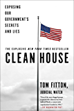 Clean House: Exposing Our Government's Secrets and Lies (English Edition)