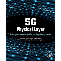 5G Physical Layer: Principles, Models and Technology Components