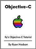 Ry's Objective-C Tutorial