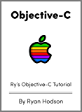 Ry's Objective-C Tutorial