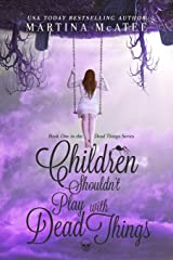 Children Shouldn't Play with Dead Things (Dead Things Series) Paperback