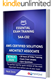 AWS Certified Solutions Architect Associate - Essential Exam Training SAA-C02: BONUS: In-depth Video Course with 28h of guided Hands-on Lectures, Exam Cram Lessons and Quiz Questions