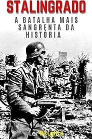 Batalha de Stalingrado: A Batalha Mais Sangrenta da História