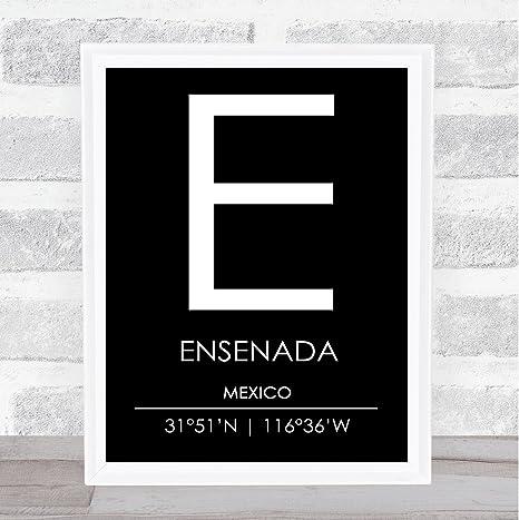 Ensenada Mexico Poster Avec Citation De Voyage Noir Et Blanc