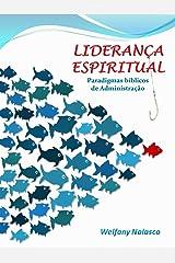 Liderança Espiritual: Paradigmas Bíblicos de Administração (Portuguese Edition) Kindle Edition