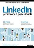 LinkedIn: per aziende e professionisti