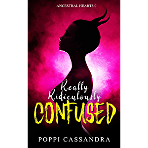 Really Ridiculously Confused (Ancestral Hearts Book 1)