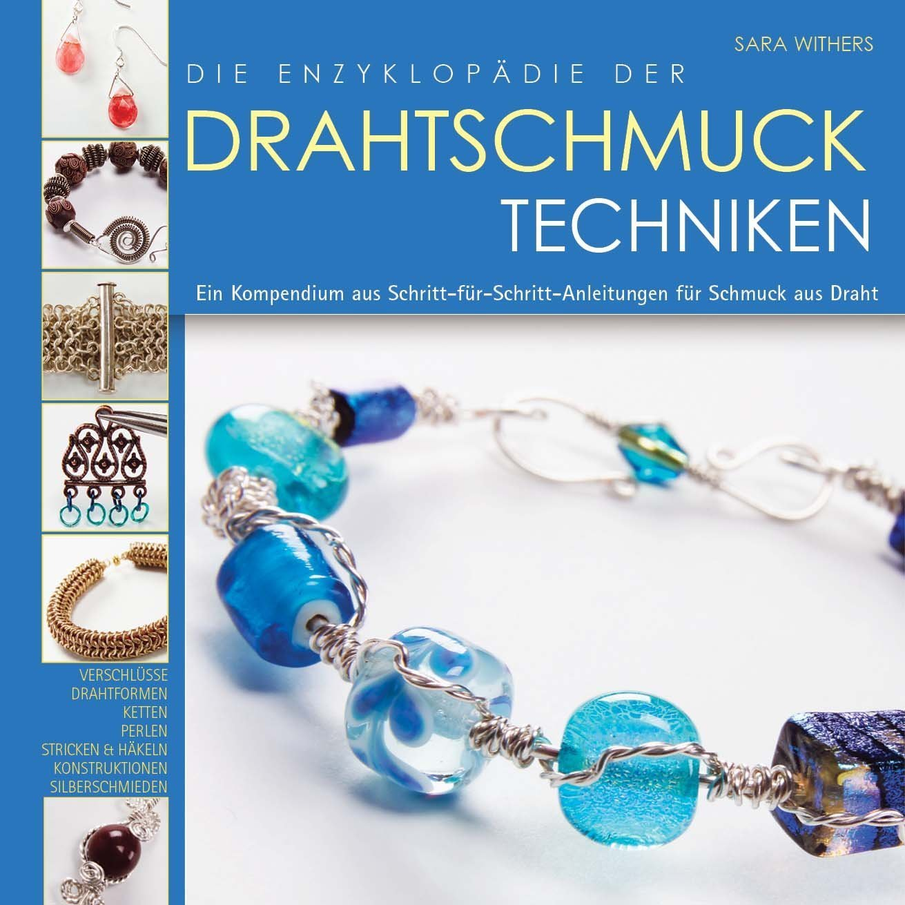 Die Enzyklopädie der Drahtschmuck Techniken: Ein Kompendium aus ...