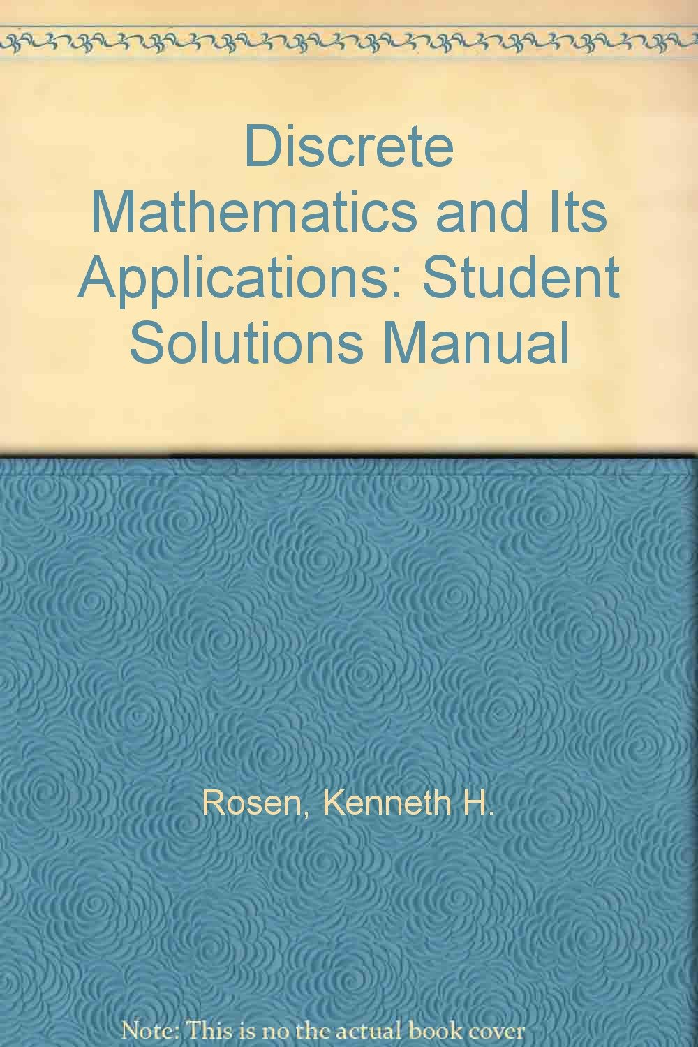Discrete Mathematics and Its Applications: Student Solutions Manual:  Kenneth H. Rosen: 9780075539582: Amazon.com: Books