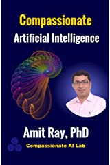 Compassionate Artificial Intelligence: Frameworks and Algorithms Kindle Edition