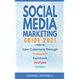 Social Media Marketing Guide 2021 2 Books in 1: Gain Customers Through Instagram, Facebook, Youtube, and Twitter