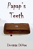 Papap's Teeth