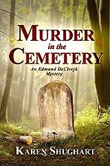 Murder in the Cemetery: An Edmund DeCleryk Mystery Paperback
