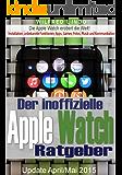 Apple Watch - der inoffizielle Ratgeber: Installation, unbekannte Funktionen, Apps, Games, Fotos, Musik und Kommunikation