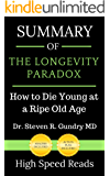 Summary of The Longevity Paradox: How to Die Young at a Ripe Old Age