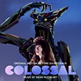 Colossal (Original Motion Picture Soundtrack)