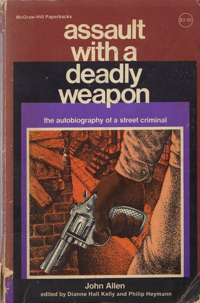 Buy Assault With A Deadly Weapon The Autobiography Of A Street