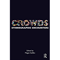 Crowds: Ethnographic Encounters (Encounters: Experience and Anthropological Knowledge) (English Edition)