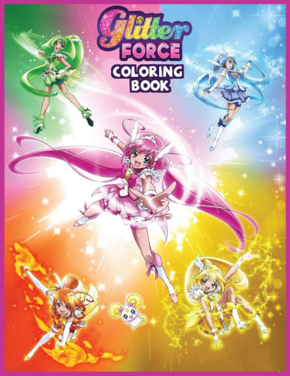Glitter Force Coloring Book Ã'¹ãƒžã'¤ãƒ«ãƒ—リキュア Smile Precure Smile Pretty Cure Sumairu Purikyua Hazal Elias Saba 9798563807082 Amazon Com Books