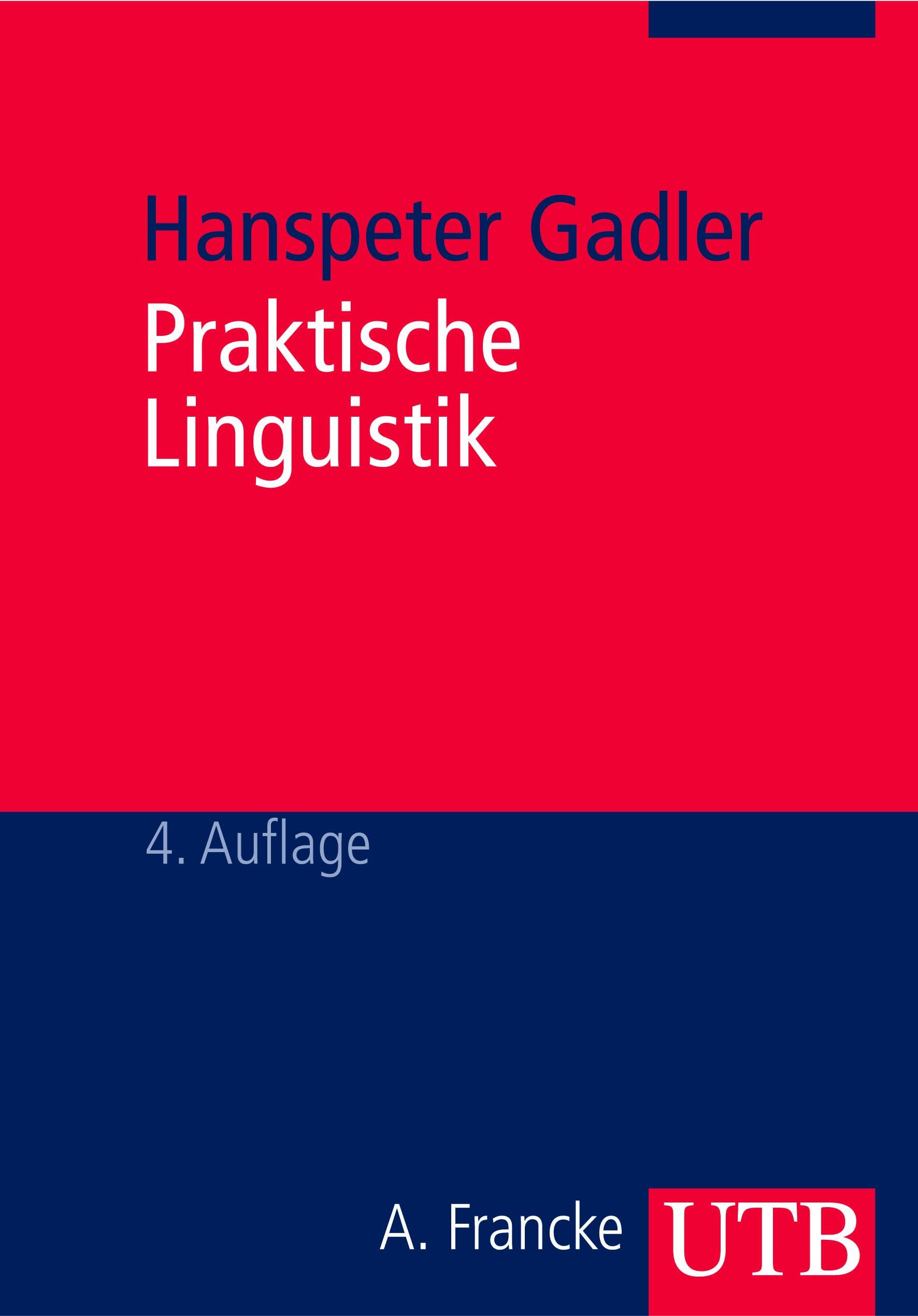 Praktische Linguistik: Eine Einführung in die Linguistik für Logopäden und Sprachheillehrer