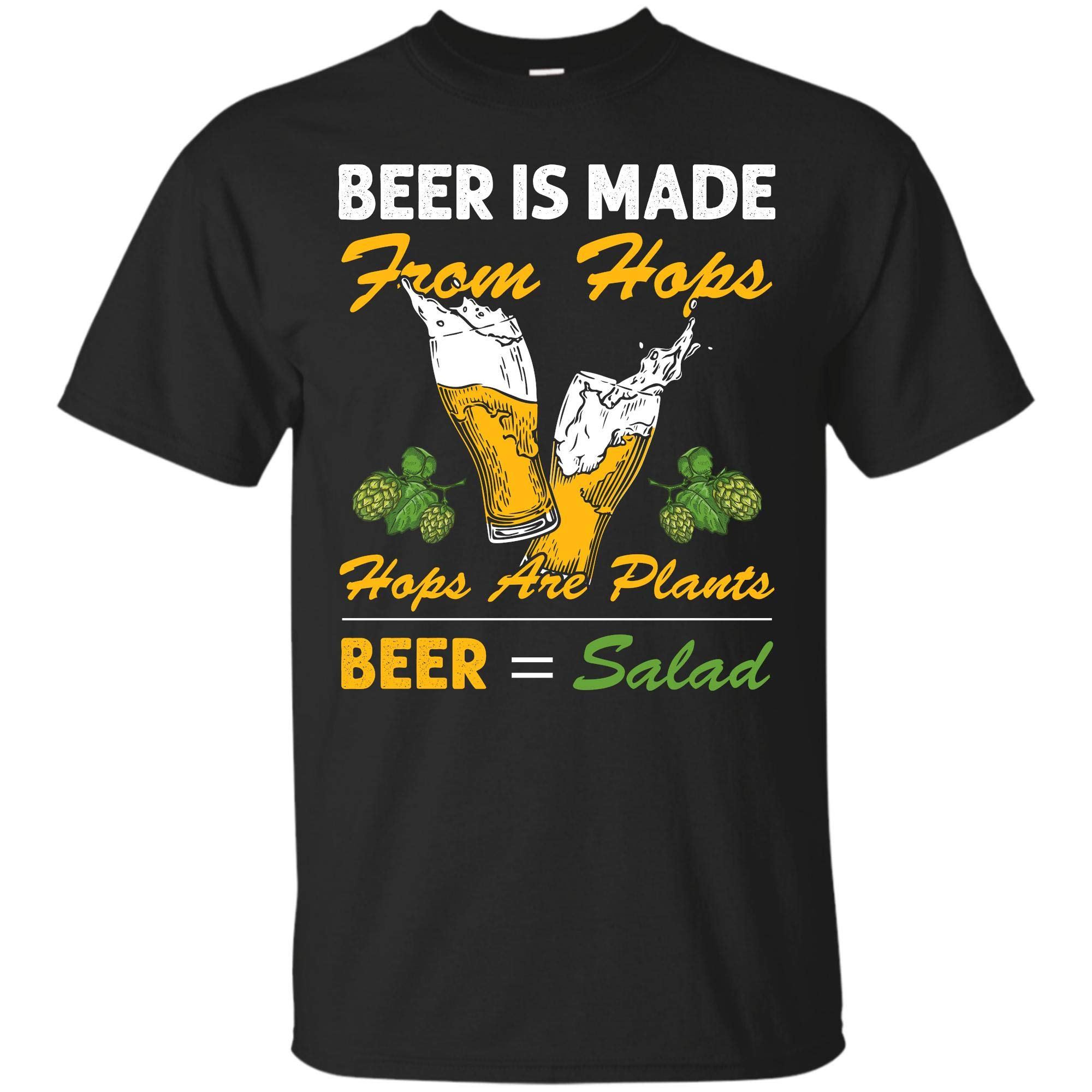 Beer Is Made From Hops Hops Are Plants Beer Salad T Shirt 6021