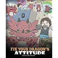 Fix Your Dragon's Attitude: Help Your Dragon To Adjust His Attitude. A Cute Children...