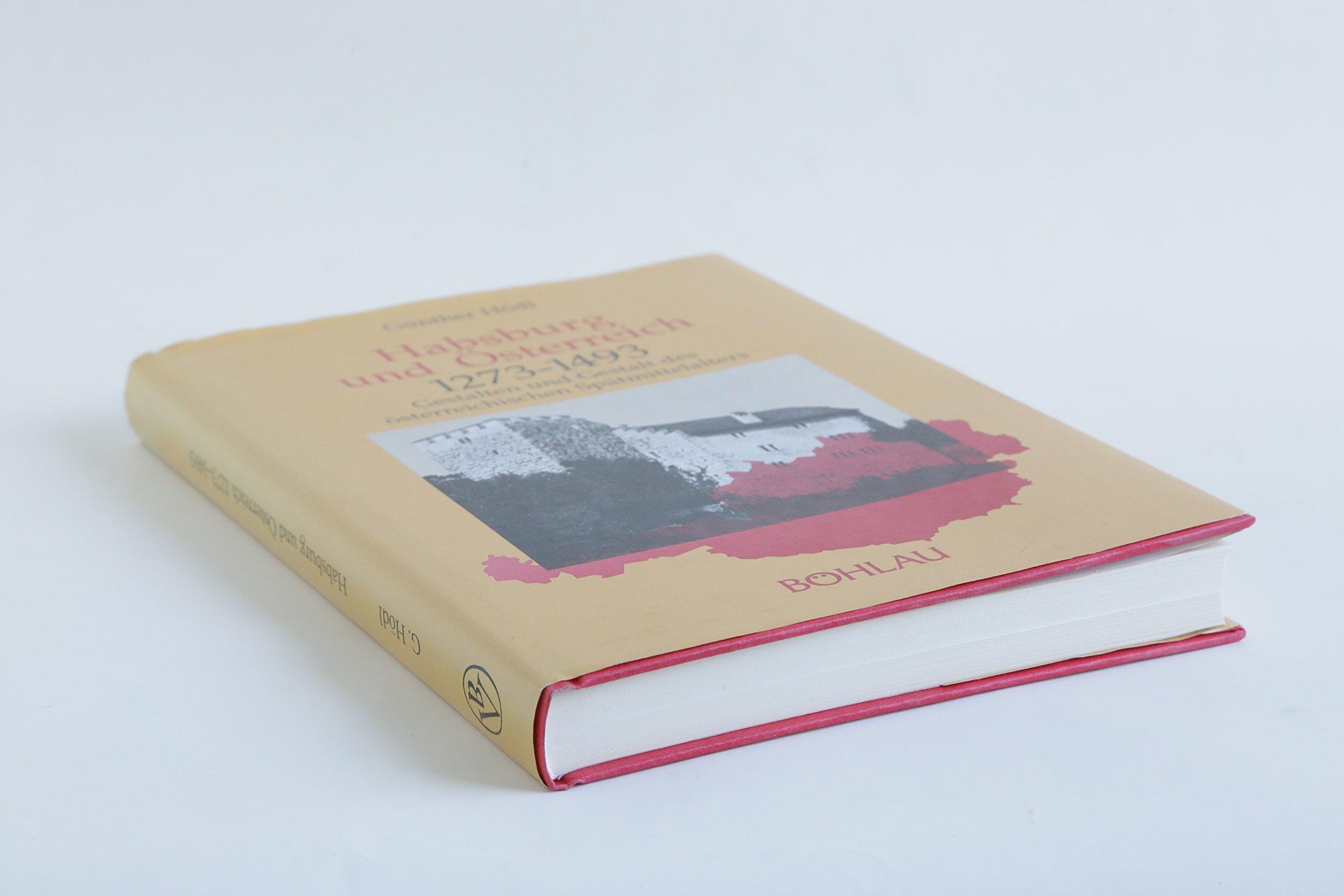 Habsburg und Österreich 1273-1493 Gebundenes Buch – 1988 Günther Hödl Boehlau Wien 3205050568 Habsburg / Habsburger