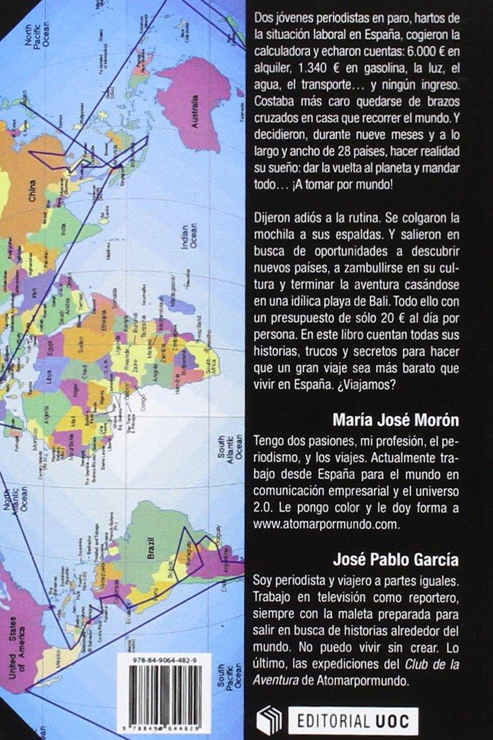 ¡A tomar por mundo!. La vuelta al mundo con 20 euros: José Pablo / Morón Gómez, María José García Báez: 9788490644829: Amazon.com: Books
