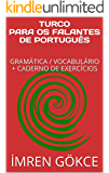 TURCO PARA OS FALANTES DE PORTUGUÊS : GRAMÁTICA / VOCABULÁRIO + CADERNO DE EXERCÍCIOS